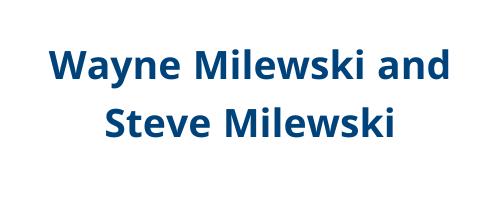 Wayne and Steve Milewski